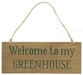 Treskilt Welcome to my Greenhouse , hemmetshjarta.no
