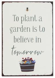 Metallskilt To plant a garden is to believe in tomorrow , hemmetshjarta.no